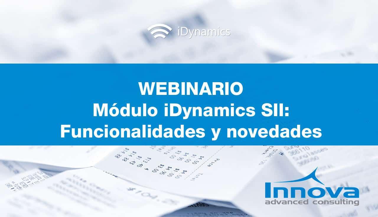 Webinario Funcionalidades y Novedades del módulo iDynamics SII (ES) 11 Septiembre 2019